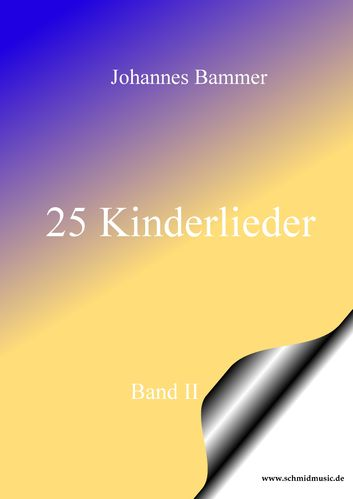 25 Kinderlieder Band II / Download Ausgabe