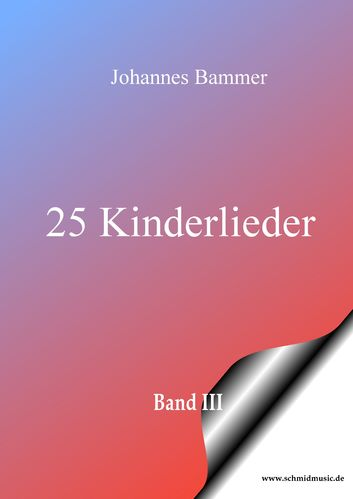 25 Kinderlieder Band III / Download Ausgabe